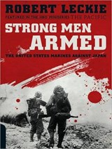 Strong Men Armed | Robert Leckie |