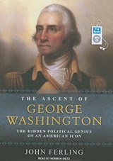 The Ascent of George Washington | John Ferling |