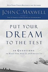 Put Your Dream to the Test | John C. Maxwell |