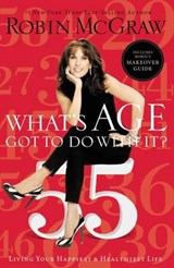 What's Age Got to Do With It? | Robin Mcgraw |