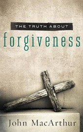 Truth about Forgiveness | John F. MacArthur |