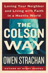 The Colson Way | Owen Strachan |