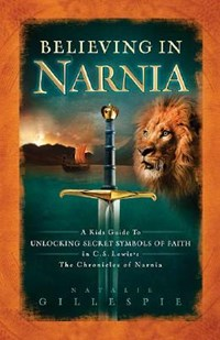 Believing in Narnia | Natalie Nichols Gillespie |