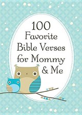 100 Favorite Bible Verses for Mommy & Me |  |