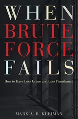 When Brute Force Fails | Mark A. R. Kleiman |