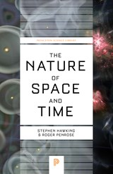 The Nature of Space and Time | Stephen Hawking ; Roger Penrose |