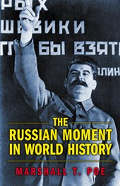 The Russian Moment in World History | Marshall T. Poe |
