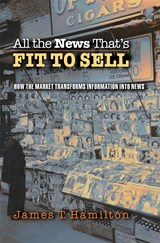 All the News That's Fit to Sell | James T. Hamilton |