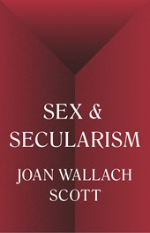 Sex and Secularism | Joan Wallach Scott |