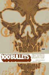 100 Bullets Decayed