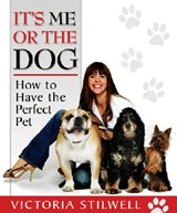 It's Me or the Dog | Victoria Stilwell |