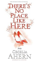 There's No Place Like Here | Cecelia Ahern |