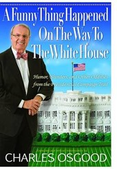A Funny Thing Happened On The Way To The White House | Charles Osgood |