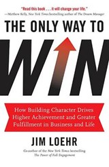 The Only Way to Win | Jim Loehr |