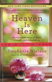 Heaven Is Here | Stephanie Nielson |