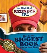 You Might Be A Redneck If...This Is The Biggest Book You've Ever Read | Foxworthy, Jeff ; Boyd, David |