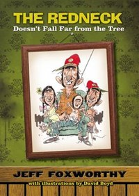 The Redneck Doesn't Fall Far from the Tree | Jeff Foxworthy |