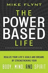 The Power-Based Life | Mike Flynt |