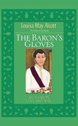 The Baron's Gloves | Louisa May Alcott |