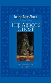 Abbot's Ghost | Louisa May Alcott |