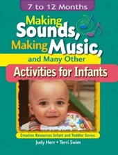Making Sounds, Making Music, & Many Other Activities for Infants
