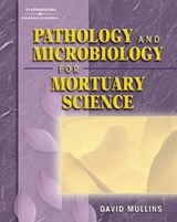 Pathology and Microbiology for Mortuary Science | David F. Mullins |