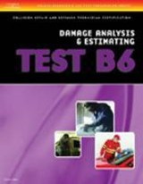 ASE Test Preparation Collision Repair and Refinish- Test B6 Damage Analysis and Estimating | Cengage Learning Delmar |
