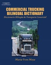 Commercial Trucking Bilingual Dictionary/Diccionario Bilingue De Transporte Comercial