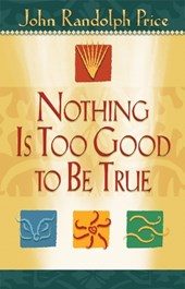Nothing Is Too Good to Be True