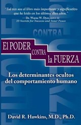 El Poder Contra LA Fuerza / Power Vs. Force | David R. Hawkins |