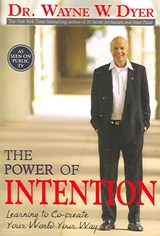The Power of Intention | Wayne W. Dyer |