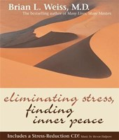 Eliminating Stress, Finding Inner Peace [With CD] | Brian Weiss |
