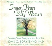 Inner Peace For Busy Women | Borysenko, Joan Z., Ph.D. |