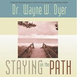 Staying On The Path | Wayne W. Dyer |