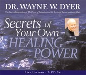 Secrets of Your Own Healing Power | Wayne W. Dyer |