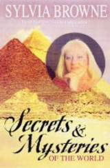 Secrets and Mysteries of the World | Sylvia Browne |