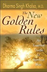 The New Golden Rules | Dharma Singh Khalsa |