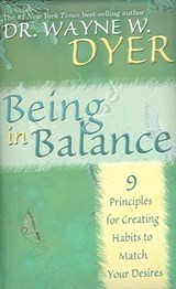 Being in Balance | Wayne W. Dyer |