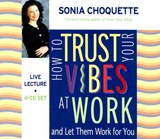 How to Trust Your Vibes at Work | Sonia Choquette |