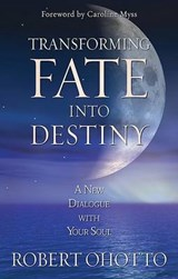 Transforming Fate into Destiny | Robert Ohotto |