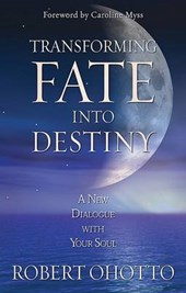 Transforming Fate into Destiny