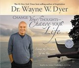 Change Your Thoughts, Change Your Life | Wayne W. Dyer |