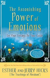 The Astonishing Power of Emotions | Esther Hicks |