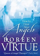 How To Hear Your Angels | Doreen Virtue |