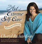 The Art of Extreme Self-Care | Cheryl Richardson |