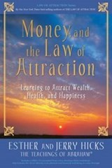 Money, and the Law of Attraction | Hicks, Esther ; Hicks, Jerry |