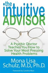 The Intuitive Advisor | Schulz, Mona Lisa, M.D., Ph.D. |