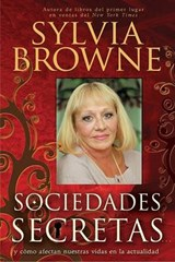 Sociedades secretas/ Secret Societies | Sylvia Browne |