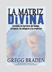 La Matriz Divina/ The Divine Matrix