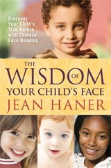 The Wisdom of Your Child's Face | Jean Haner |